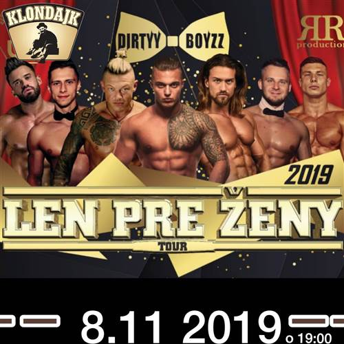 Dirtyy Boyzz /LEN PRE ŽENY TOUR 2019/