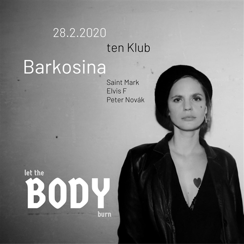 let the BODY burn : Barkosina